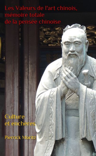 Les Valeurs de l'art chinois, mémoire totale de la pensée chinoise par Pierrick Moritz